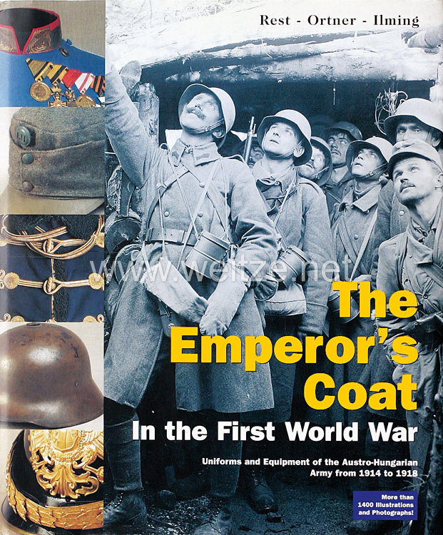 Dr. M. Christian Ortner, Stefan Rest, Thomas Ilming : The Emperor's Coat    in the First World War