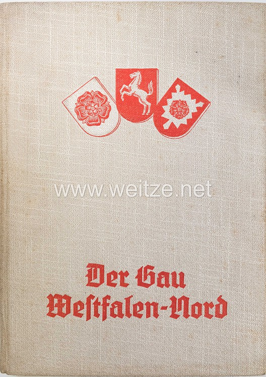 Gau Westfalen-Nord (Hrsg.): Der Gau Westfalen-Nord