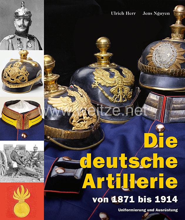 Ulrich Herr, Jens Nguyen: Die deutsche Artillerie von 1871 bis 1914